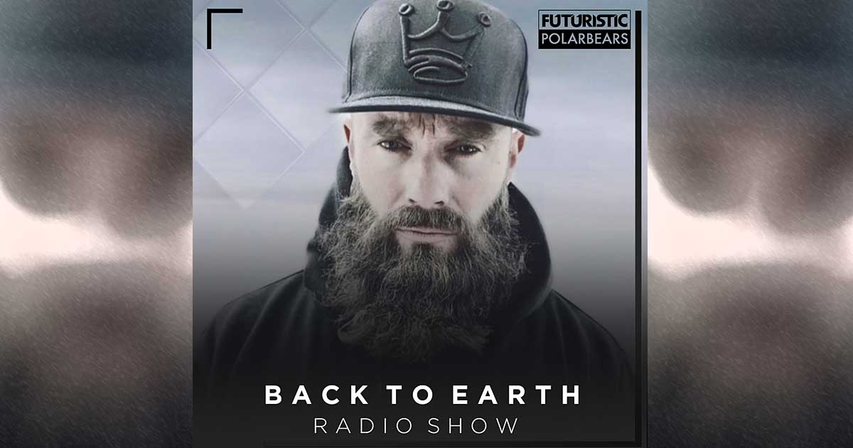Futuristic Polar Bears – Back to Earth Radioshow - TONEART Radio